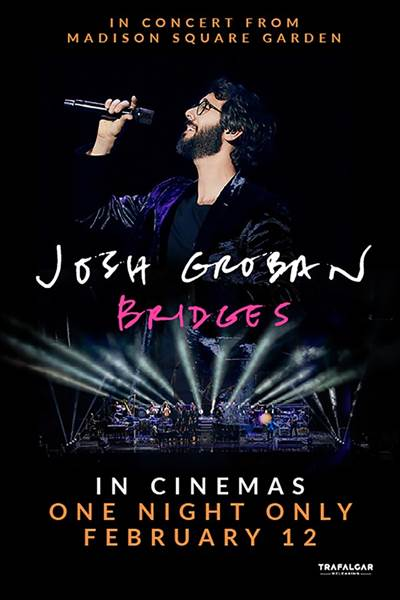 Josh Groban's Bridges Tour To Be Brought To Theaters February 12, 2019