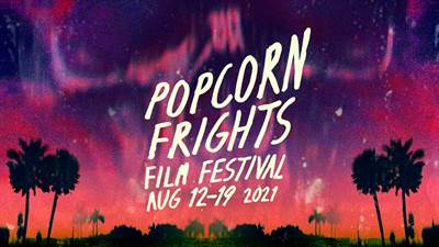 Popcorn Frights Film Festival 2021 In-Theater Lineup Announced