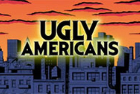 """How Is This Allowed On Television"": An Interview with Ugly Americans Creators"