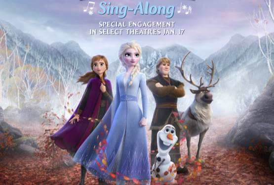 Frozen 2 Sing Along Coming to Theatres January 17