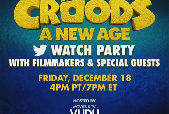 DreamWorks Animation Announces The Croods: A New Age Watch Party