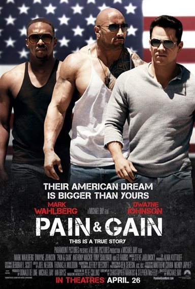 Pain & Gain Theatrical Review