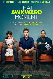 That Awkward Moment Theatrical Review