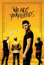 We Are Your Friends Theatrical Review